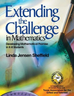 Extending the Challenge in Mathematics: Developing Mathematical Promise in K-8 Students