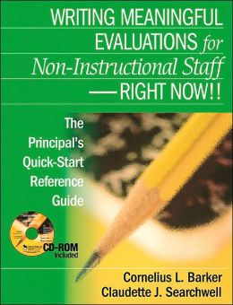 Writing Meaningful Evaluations for Non-Instructional Staff - Right Now!!: The Principal's Quick-Start Reference Guide Cornelius L. Barker and Claudette J. Searchwell
