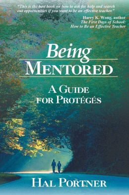 Being Mentored: A Guide for Proteges