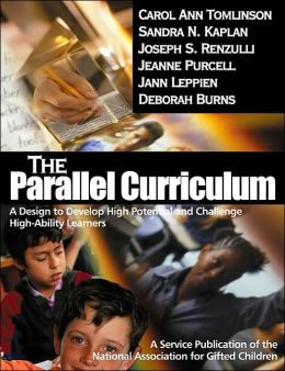 The Parallel Curriculum: A Design to Develop High Potential and Challenge High-Ability Learners