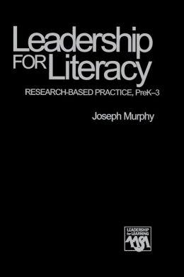 Leadership for Literacy: Research-Based Practice, PreK-3