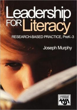 Leadership for Literacy (Leadership for Learning Series): Research-Based Practice, PreK-3