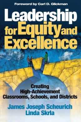 Leadership for Equity and Excellence: Creating High-Achievement Classrooms, Schools, and Districts