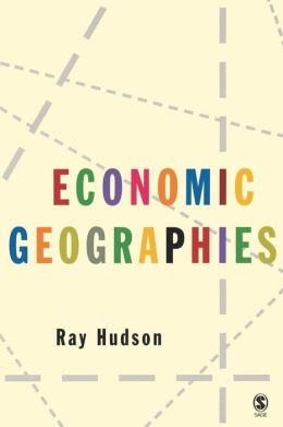 Economic Geographies: Circuits, Flows and Spaces