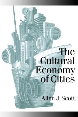 Cultural Economy of Cities: Essays on the Geography of Image-Producing Industries