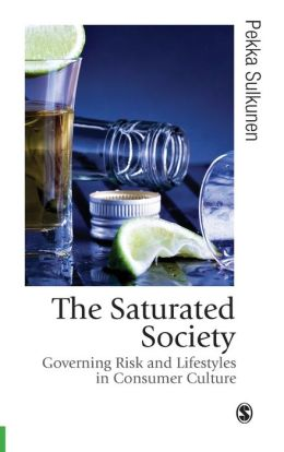 Saturated Society: Governing Risk and Lifestyles in Consumer Culture