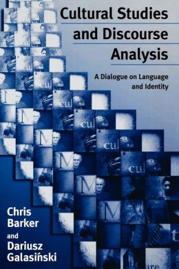 Cultural Studies and Discourse Analysis: A Dialogue on Language and Identity