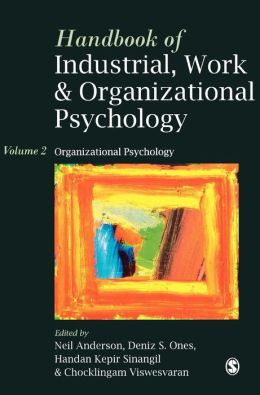 Handbook Of Industrial, Work & Organizational Psychology