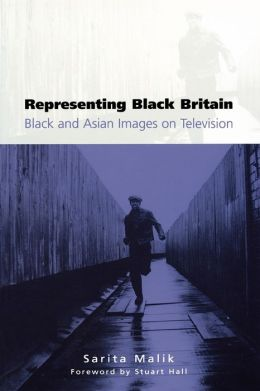 Representing Black Britain: Black and Asian Images on Television