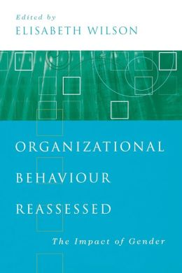 Organizational Behaviour Reassessed