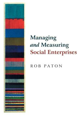 Managing and Measuring Social Enterprises