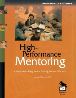 High-Performance Mentoring Participant's Notebook: A Multimedia Program for Training Mentor Teachers