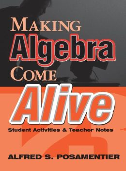 Making Algebra Come Alive: Student Activities and Teacher Notes