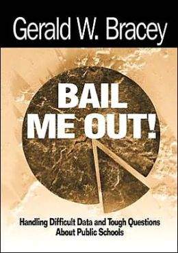 Bail Me Out!: Handling Difficult Data and Tough Questions About Public Schools