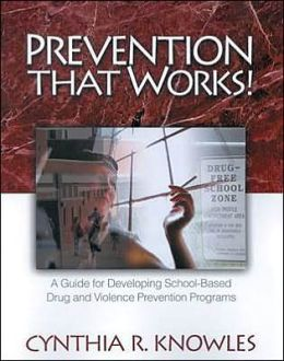Prevention That Works!: A Guide For Developing School-Based Drug and Violence Prevention Programs