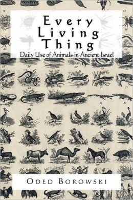 Every Living Thing: Daily Use of Animals in Ancient Israel