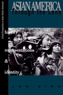 Asian America through the Lens: History, Representations, and Identities