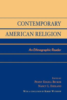 CONTEMPORARY AMERICAN RELIGION: AN ETHNOGRAPHIC RE