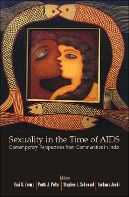 Sexuality in the Time of AIDS: Contemporary Perspectives from Communities in India