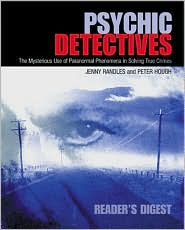 Psychic Detectives: The Mysterious Use of Paranormal Phenomena in Solving True Crimes