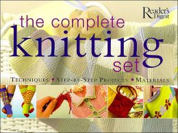 The Complete Knitting Set: Techniques, Step-by-Step Projects, Materials