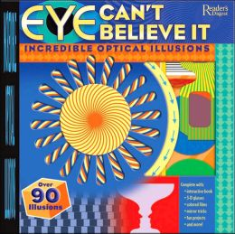 Eye Can't Believe It: Incredible Optical Illusions
