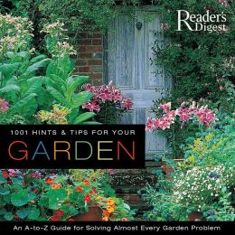 1001 Hints and Tips for Your Garden: An A to Z Guide for Solving Almost Every Garden Problem