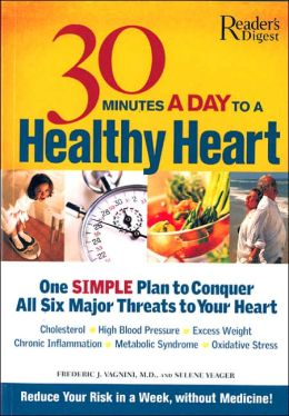 30 Minutes a Day to a Healthy Heart: One Simple Plan to Conquer All Six Major Threats to Your Heart