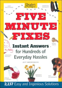 Five Minute Fixes: Instant Answers for Hundreds of Everyday Hassles