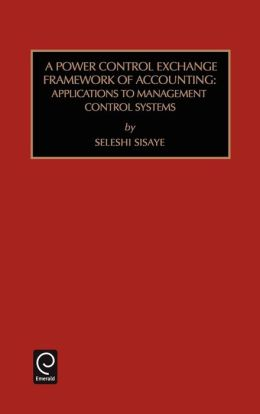 A Power Control Exchange Framework of Accounting: Applications to Management Control Systems