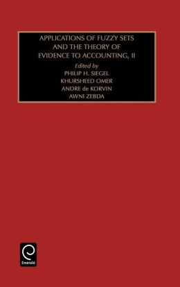 Studies in Managerial and Financial Accounting: Applications of Fuzzy Sets and the Theory of Evidence to Accounting II Vol 7