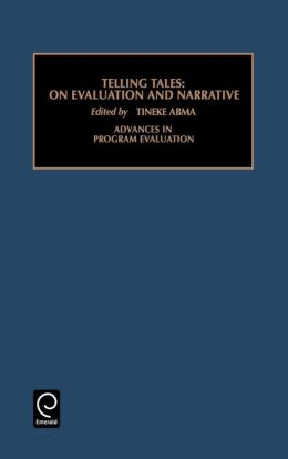 Advances in Program Evaluation: Telling Tales: On Narrative Vol 6