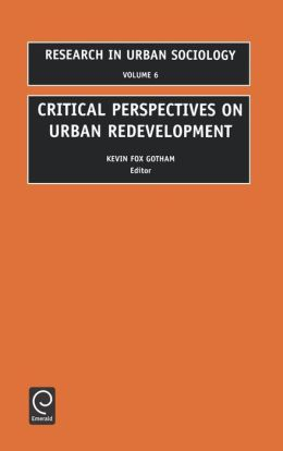 Critical Perspectives on Urban Redevelopment, 6