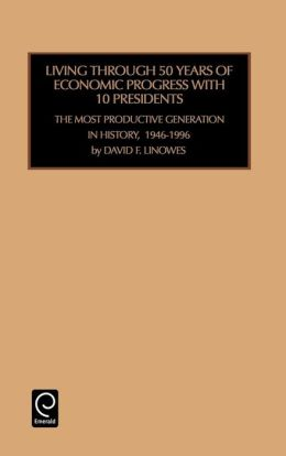 Living Through 50 Years Of Ecomomic Progress With 10 Presidents