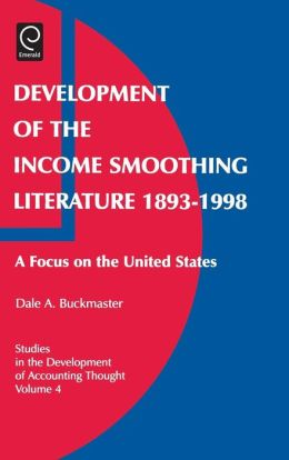 Development of the Income Smoothing Literature 1893-1998: A Focus on the United States