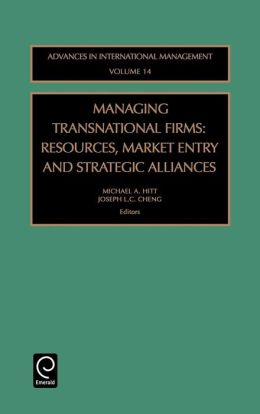 Managing Transnational Firms: Resources, Market Entry and Strategic Alliances