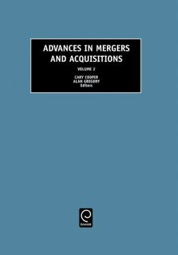 Advances in Mergers and Acquisitions, Volume 2