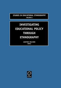 Investigating Educational Policy Through Ethnography