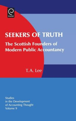 Seekers of Truth: The Scottish Founders of Modern Public Accountancy