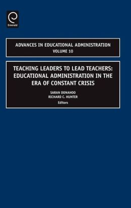 Teaching Leaders to Lead Teachers: Educational Administration in the Era of Constant Crisis
