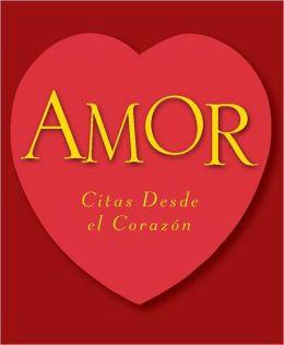 Amor: Citas Desde El Corazon-Quotations