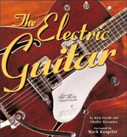 The Electric Guitar: An Illustrated History