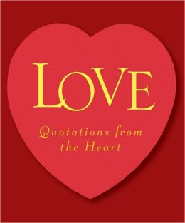 Love: Quotations from the Heart Miniature Editions