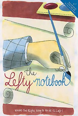 Lefty Notebook: Where the Right Way to Write Is Left