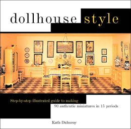 Dollhouse Style: Furniture, Fittings, and Accessories