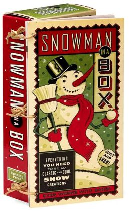 Snowman in a Box: Everything You Need to Build Classic and Cool Snow Creations Just Add Snow! Even Works in Sand!