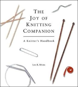The Joy of Knitting Companion: A Knitter's Handbook