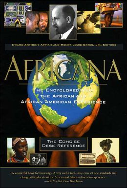 Africana: The Encyclopedia of the African and African American Experience: The Concise Desk Reference