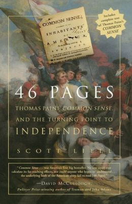 46 Pages: Thomas Paine, Common Sense, and the Turning Point to Independence