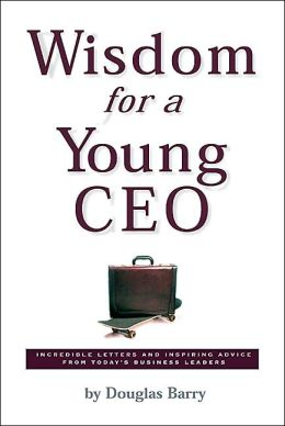 Wisdom for a Young CEO